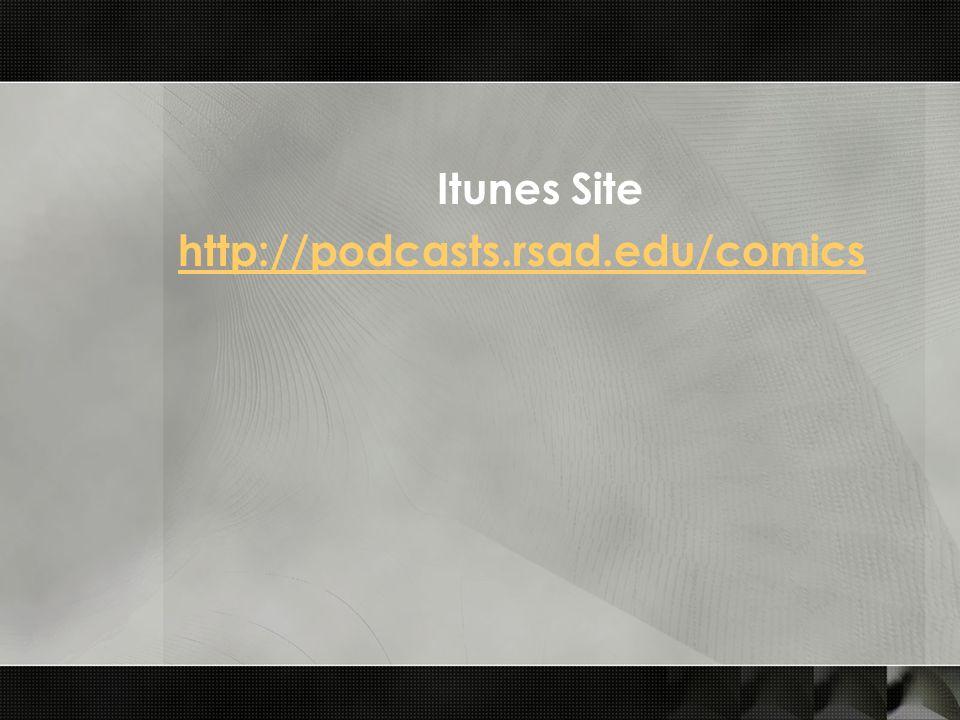 Itunes Site http://podcasts.rsad.edu/comics