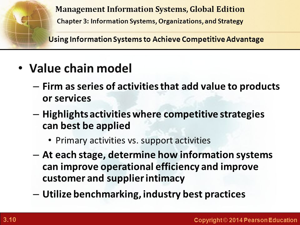 3.10 Copyright © 2014 Pearson Education Management Information Systems, Global Edition Chapter 3: Information Systems, Organizations, and Strategy Val