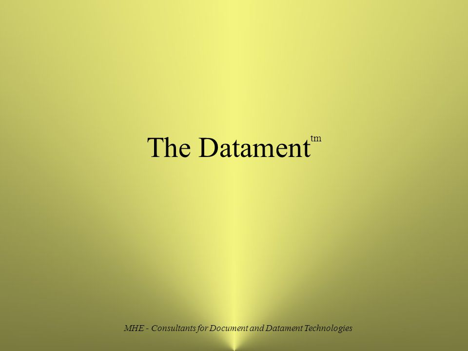 MHE - Consultants for Document and Datament Technologies The Datament tm