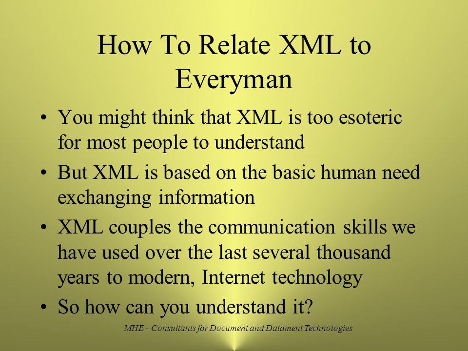 MHE - Consultants for Document and Datament Technologies Sex And The Single Pixel Or, How To Explain XML Through Human Relationships