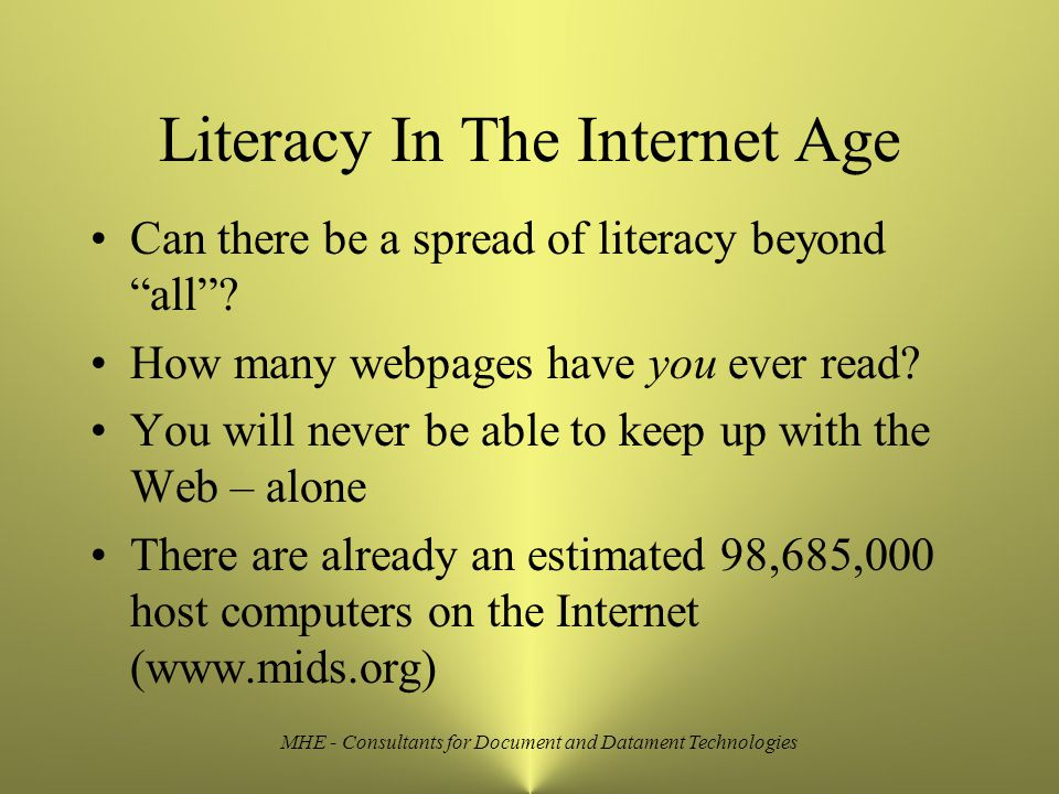 MHE - Consultants for Document and Datament Technologies Literacy In The Internet Age Can there be a spread of literacy beyond all .