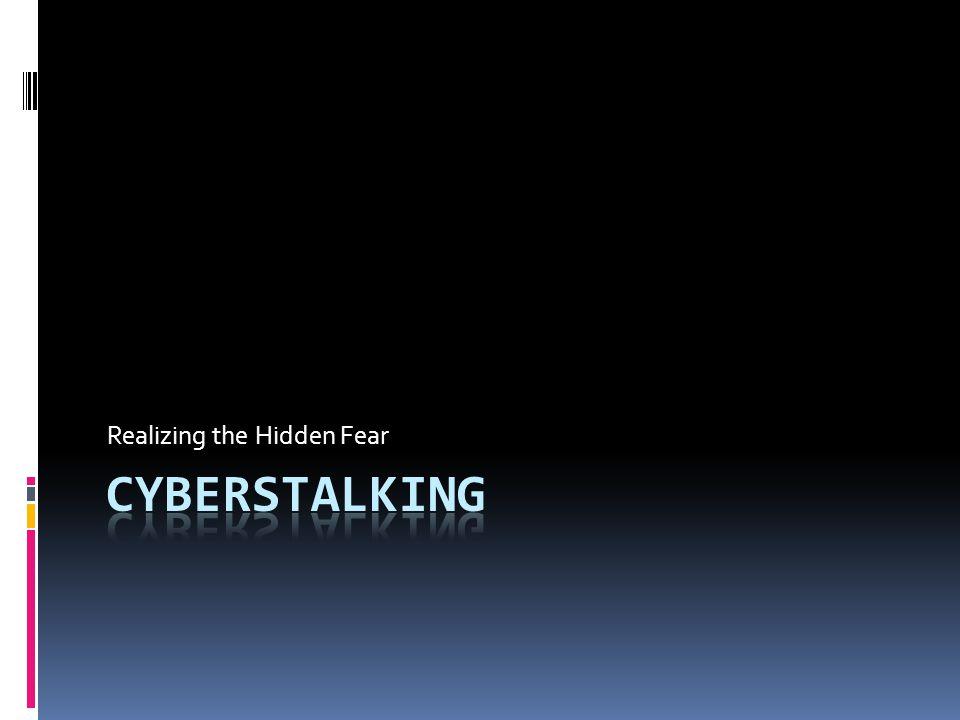Overview  Background of Cyberstalking  Explanation of a Cyberstalker  Ex.