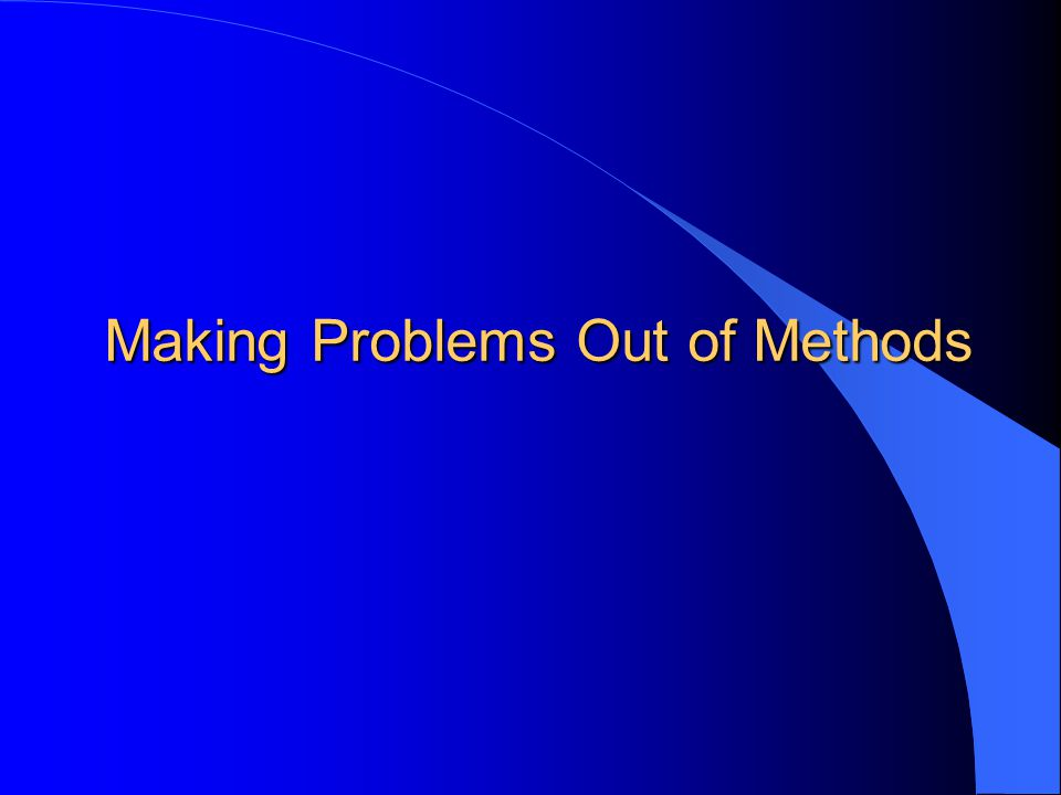 Making Problems Out of Methods