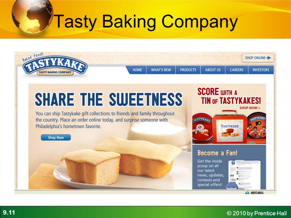 9.11 © 2010 by Prentice Hall Tasty Baking Company