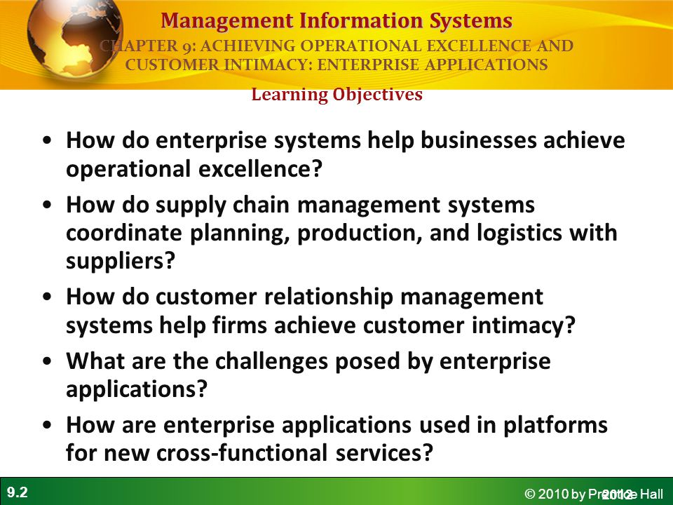 9.2 © 2010 by Prentice Hall Management Information Systems How do enterprise systems help businesses achieve operational excellence.