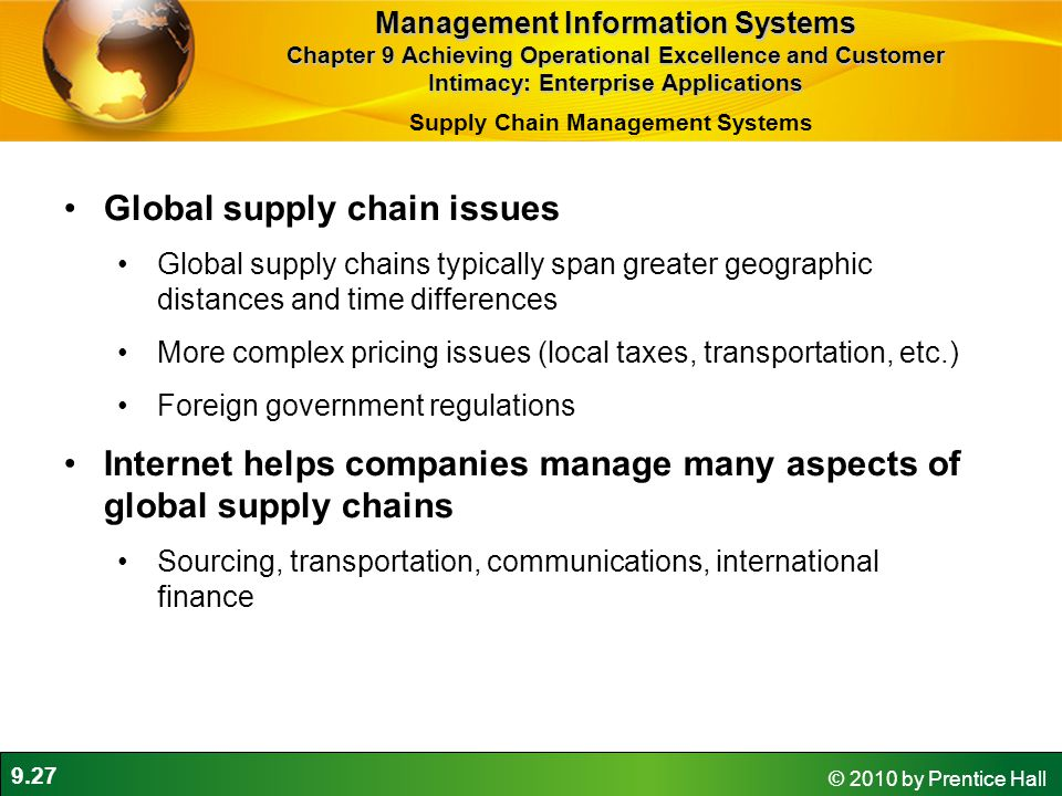9.27 © 2010 by Prentice Hall Global supply chain issues Global supply chains typically span greater geographic distances and time differences More com