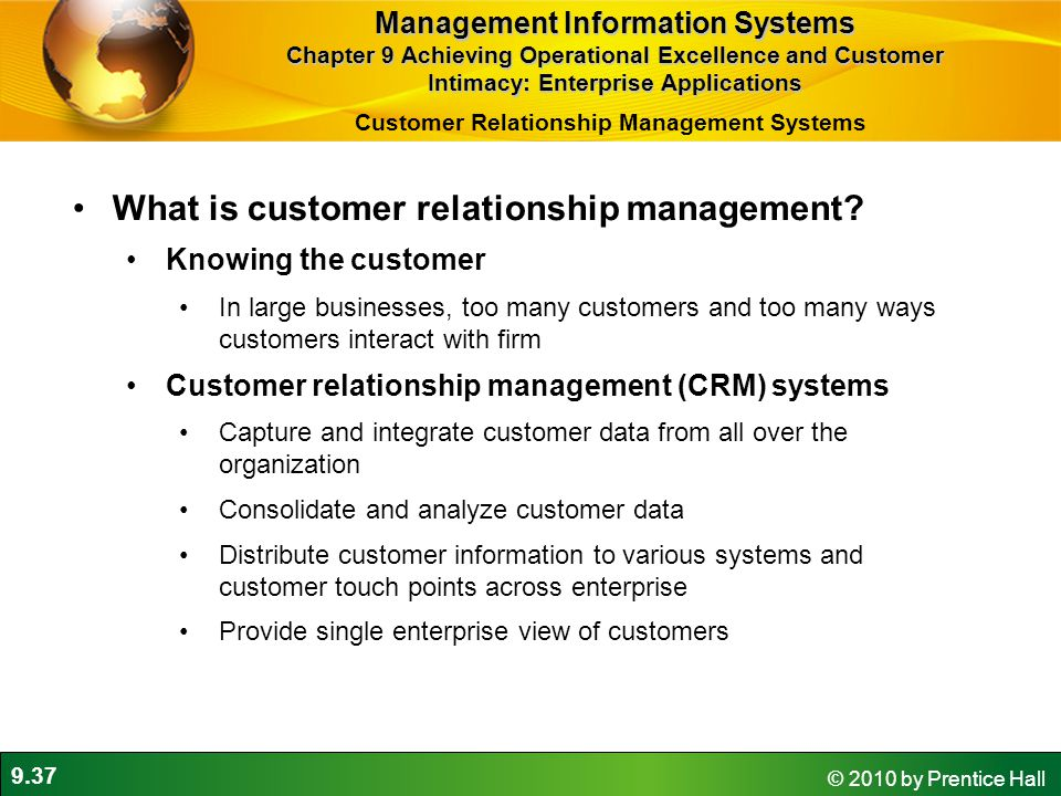 9.37 © 2010 by Prentice Hall What is customer relationship management.