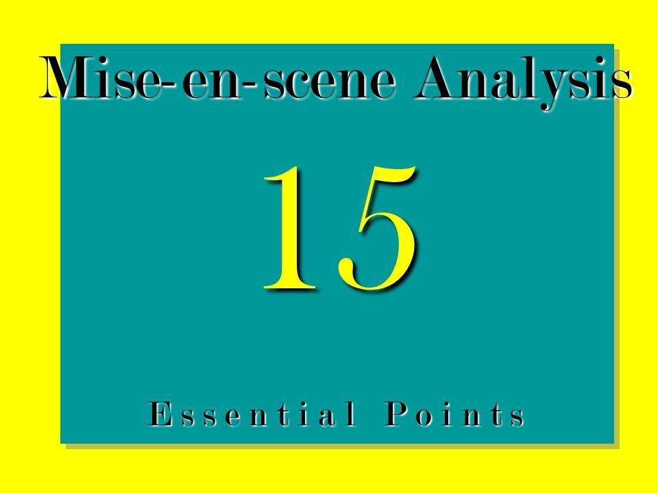 Mise-en-scene Analysis 15 E s s e n t i a l P o i n t s