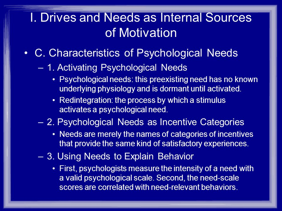 I. Drives and Needs as Internal Sources of Motivation C.