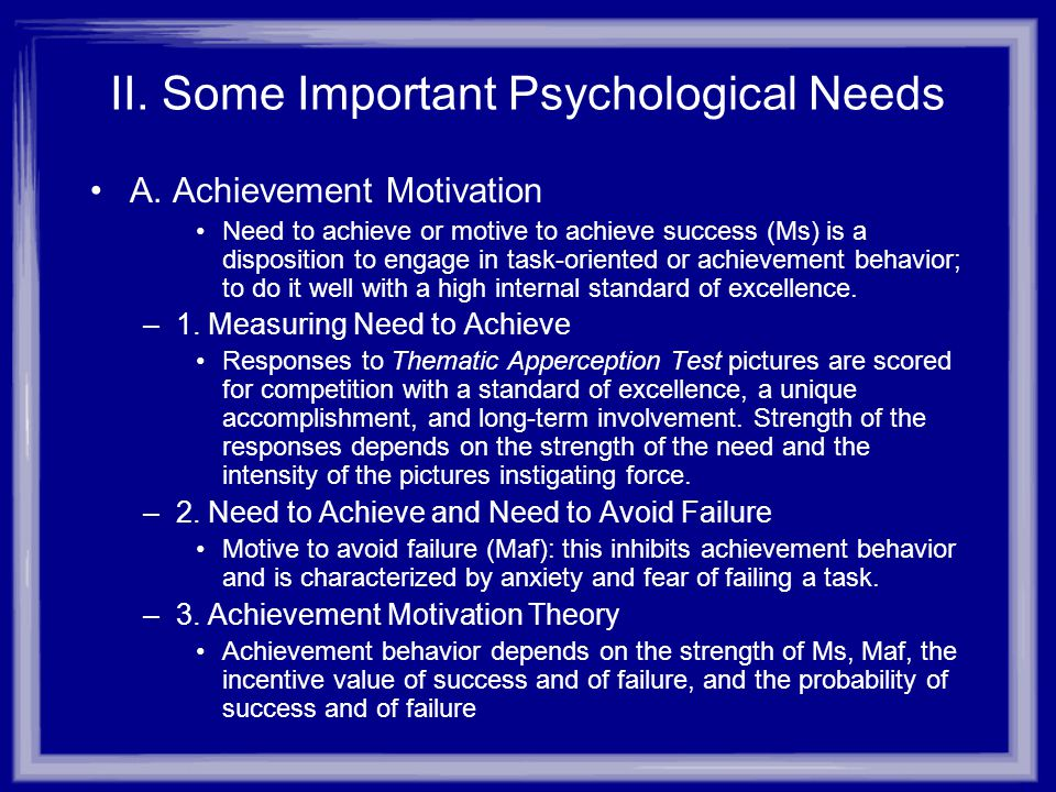 II.Some Important Psychological Needs B. Research on Achievement Motivation –1.