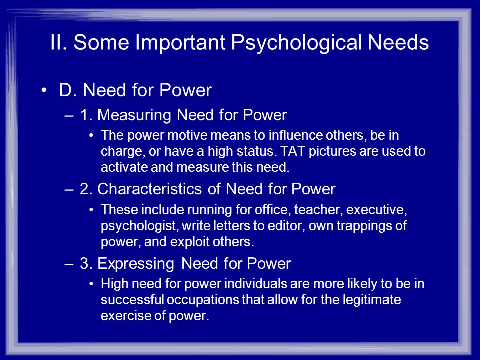 II.Some Important Psychological Needs E.