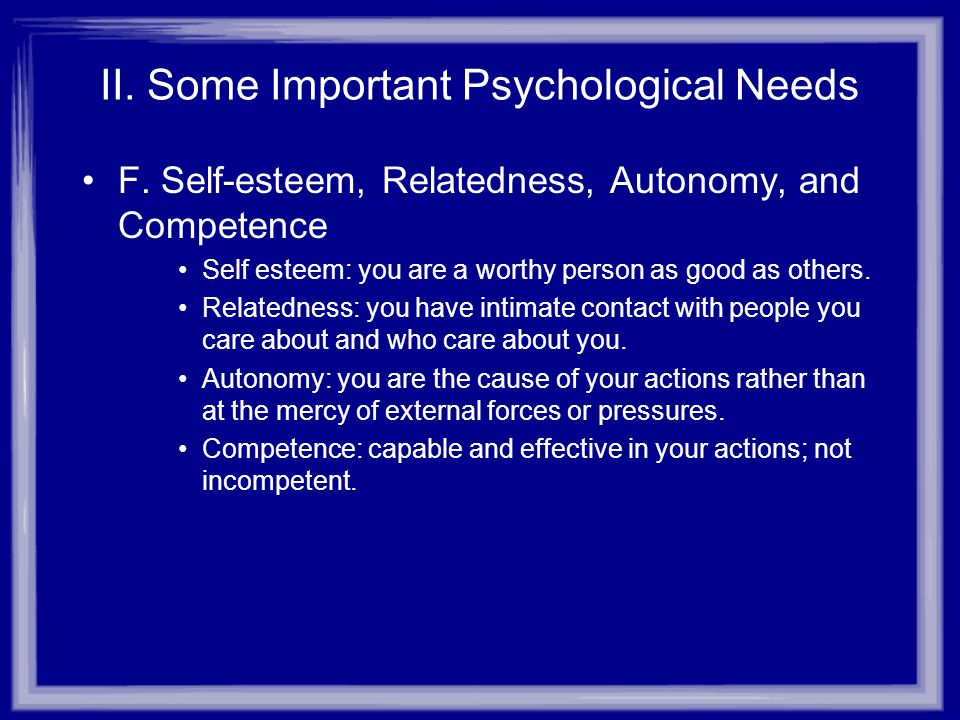 II.Some Important Psychological Needs G.