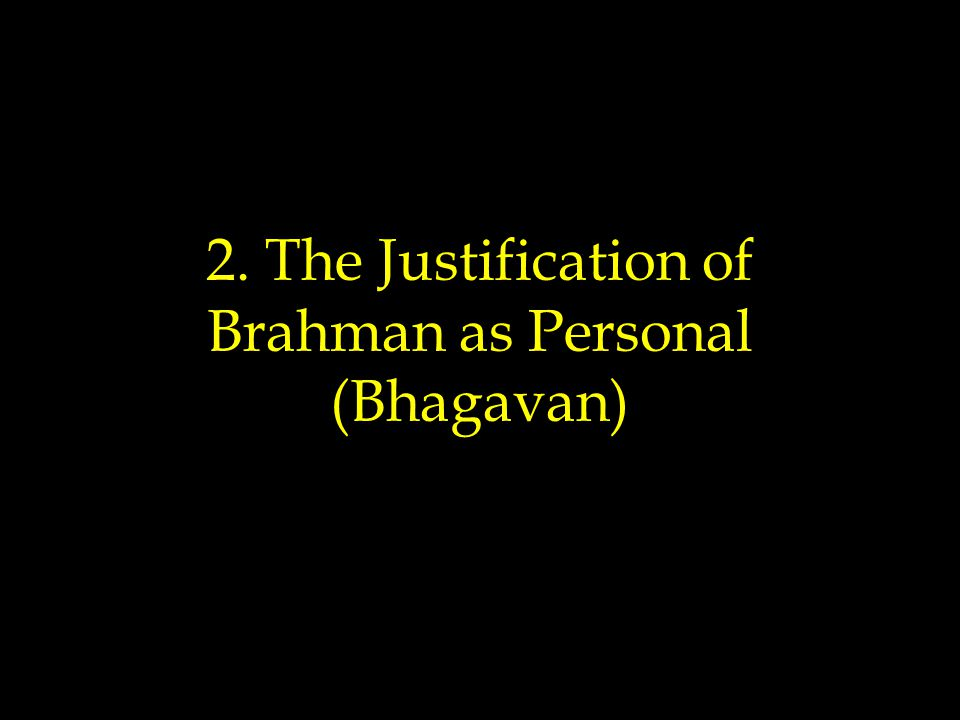 2. The Justification of Brahman as Personal (Bhagavan)