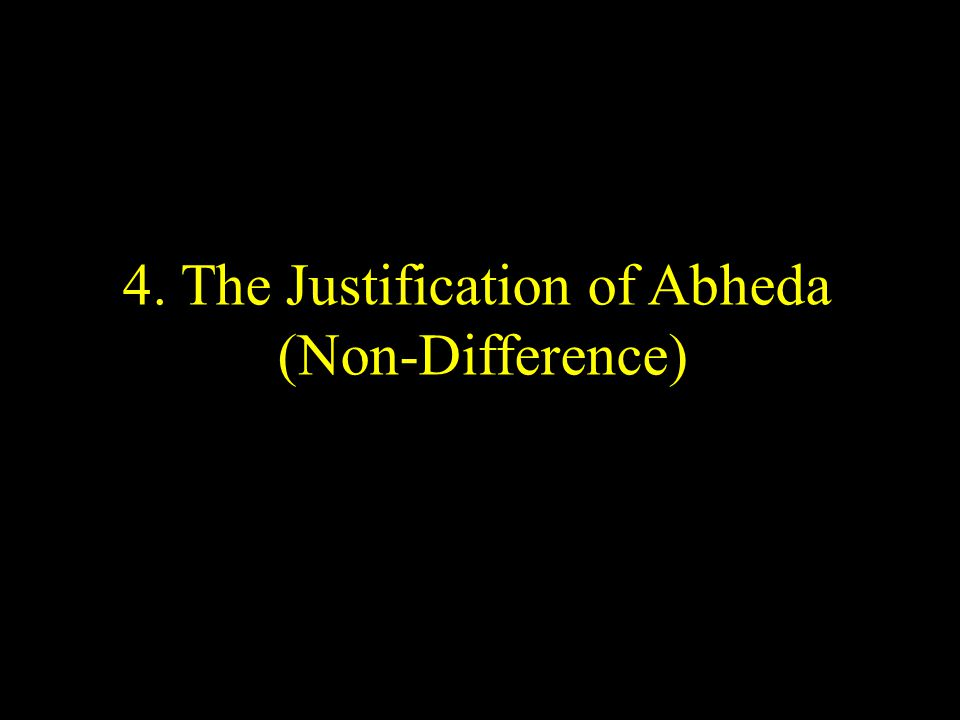 4. The Justification of Abheda (Non-Difference)