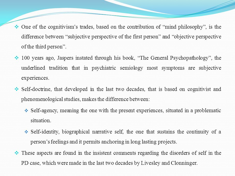 """ One of the cognitivism's trades, based on the contribution of """"mind philosophy"""", is the difference between """"subjective perspective of the first pers"""