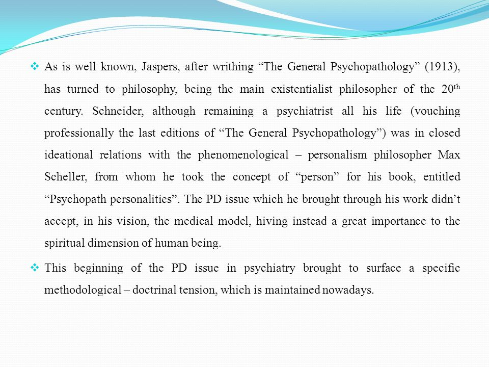 """ As is well known, Jaspers, after writhing """"The General Psychopathology"""" (1913), has turned to philosophy, being the main existentialist philosopher"""