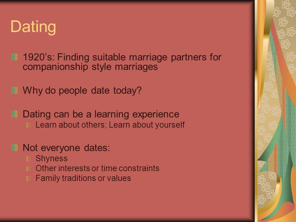 Dating 1920's: Finding suitable marriage partners for companionship style marriages Why do people date today.