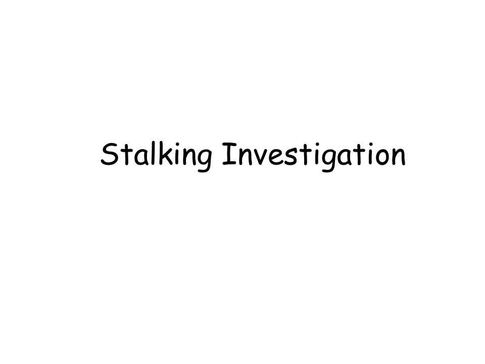 Stalking Investigation