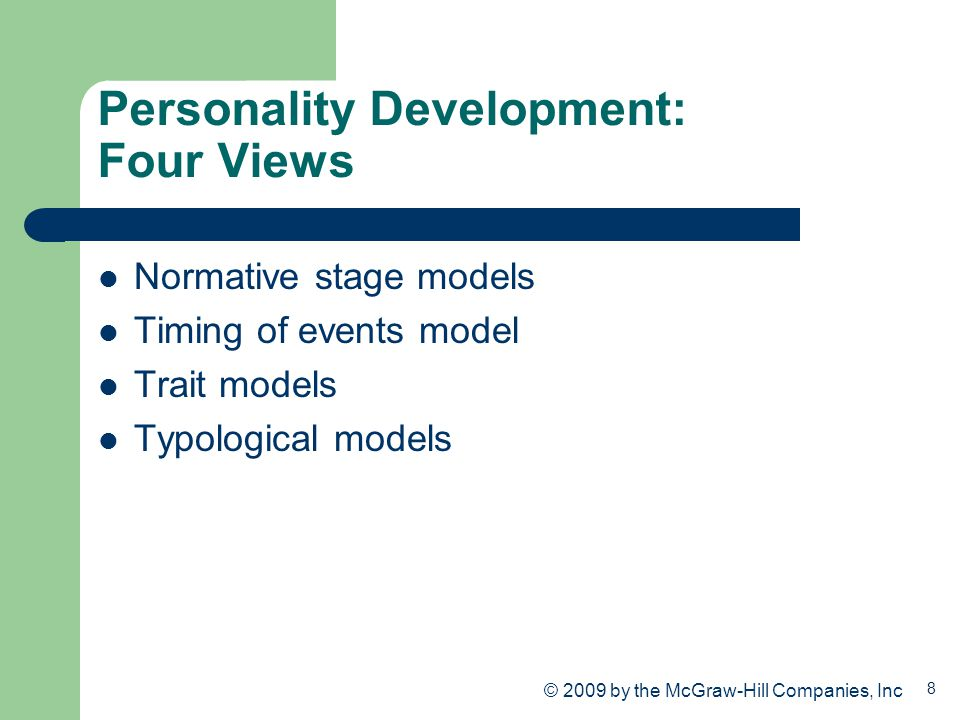 9 Erikson's Normative Stage Model Intimacy versus isolation Young adults must make commitments to others or face isolation and self- absorption Resolution of this stage results in virtue of 'love' © 2009 by the McGraw-Hill Companies, Inc