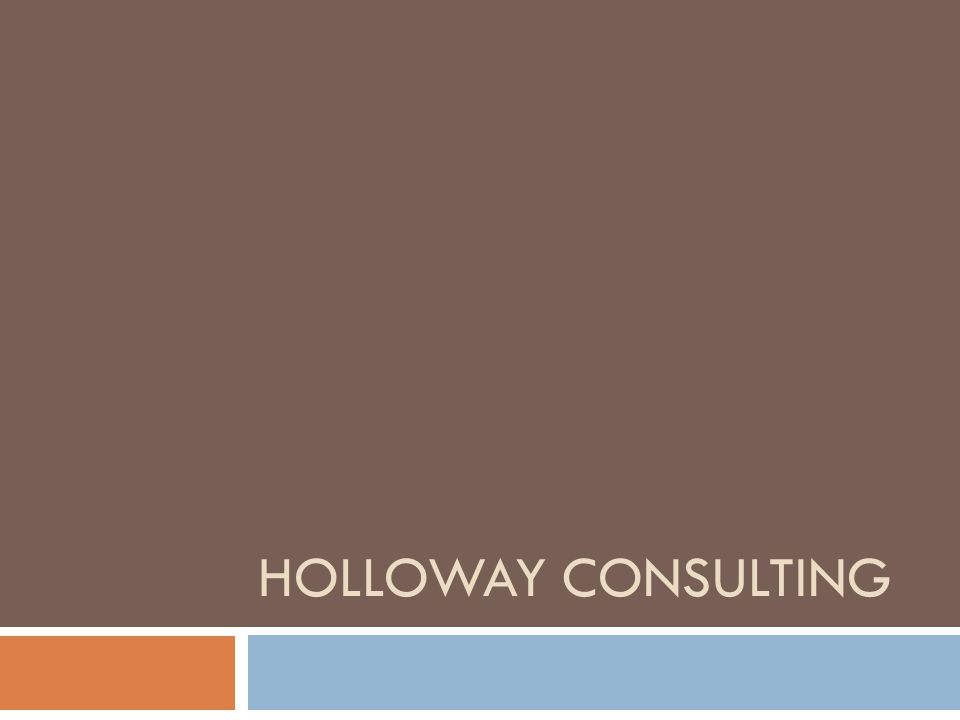 HOLLOWAY CONSULTING