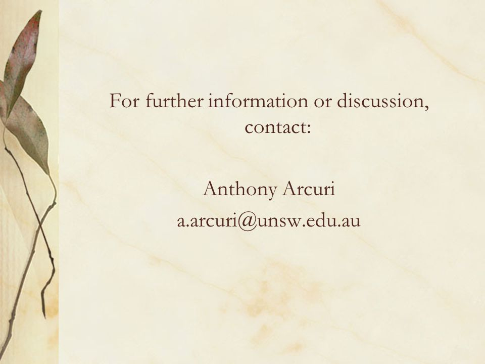 For further information or discussion, contact: Anthony Arcuri a.arcuri@unsw.edu.au