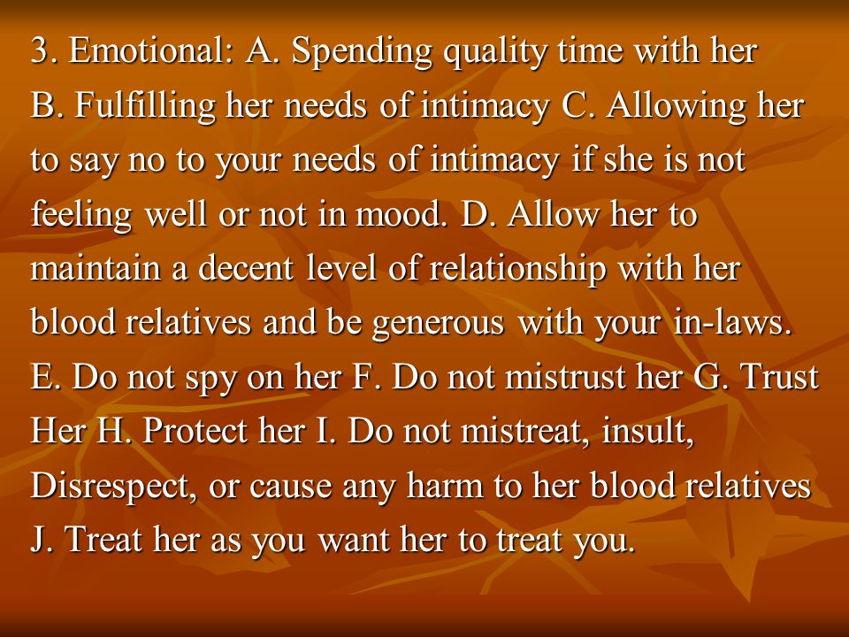 3. Emotional: A. Spending quality time with her B.