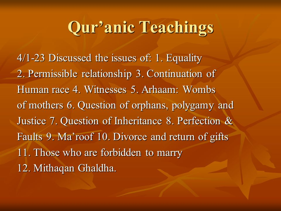 Qur'anic Teachings 4/1-23 Discussed the issues of: 1.