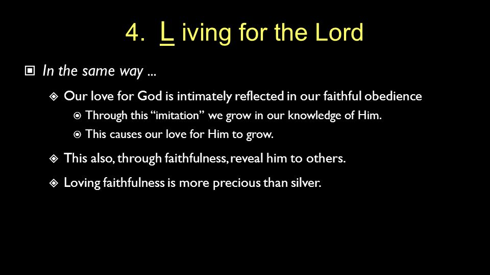 4. L iving for the Lord In the same way...