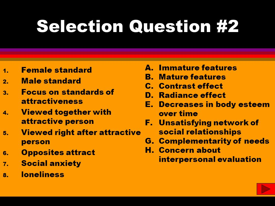Selection Question #2 1. Female standard 2. Male standard 3.