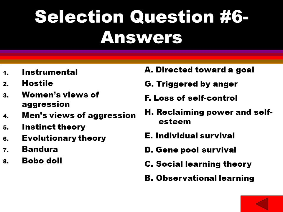 Selection Question #6- Answers 1. Instrumental 2.