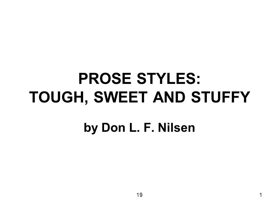 191 PROSE STYLES: TOUGH, SWEET AND STUFFY by Don L. F. Nilsen