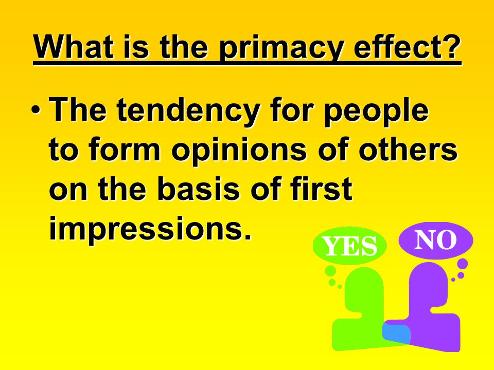 What is the primacy effect.