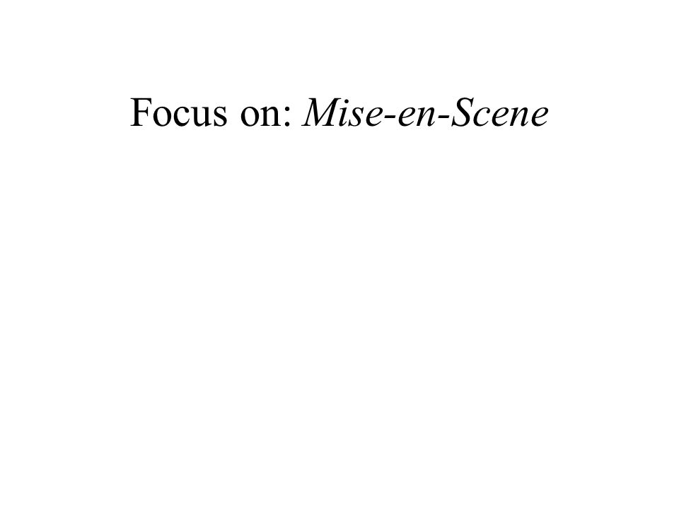 Focus on: Mise-en-Scene