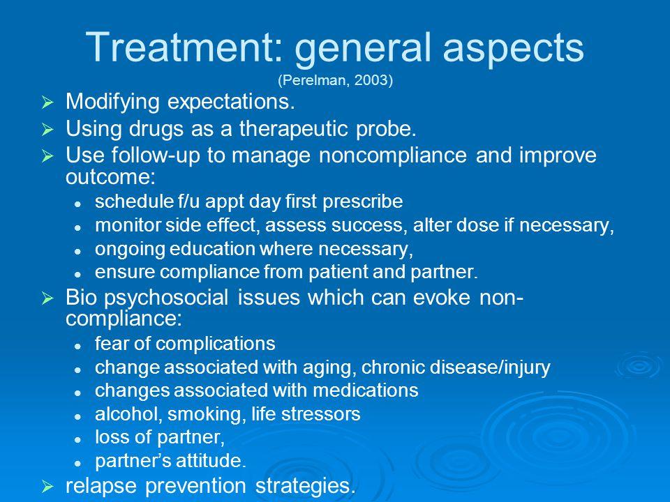 Treatment: general aspects (Perelman, 2003)   Modifying expectations.