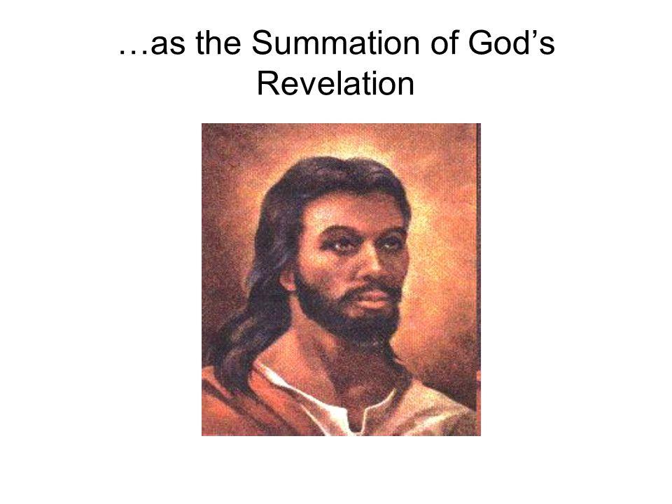 …as the Summation of God's Revelation