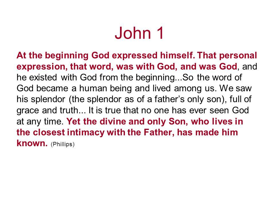 John 1 At the beginning God expressed himself.