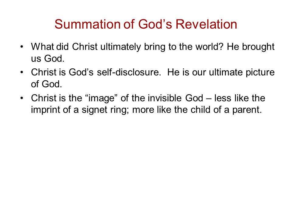 Summation of God's Revelation What did Christ ultimately bring to the world.