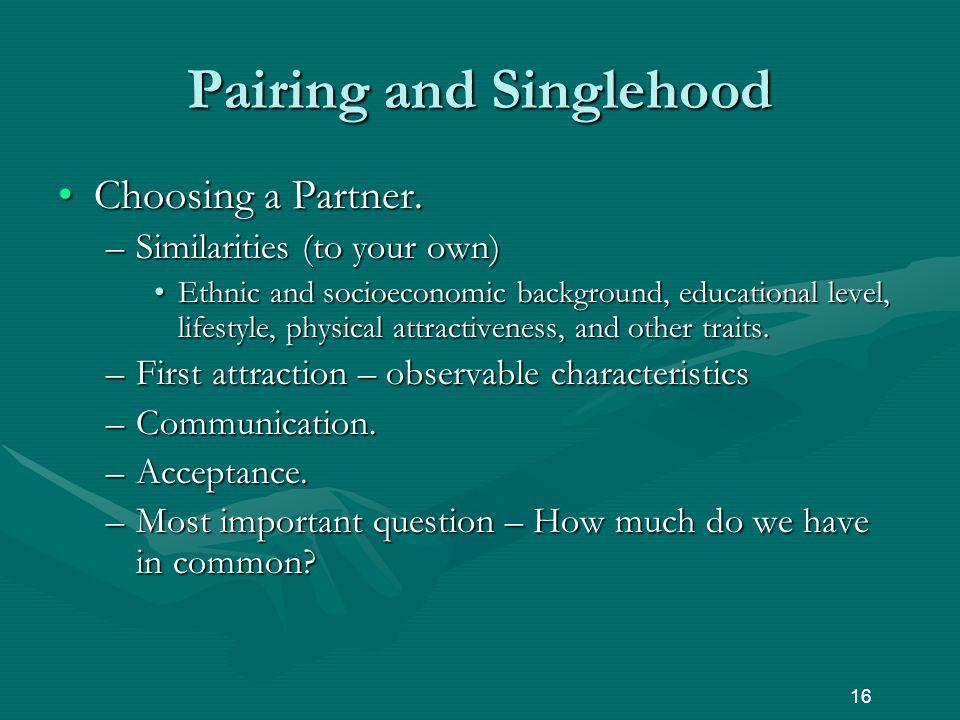 Pairing and Singlehood Choosing a Partner.Choosing a Partner.