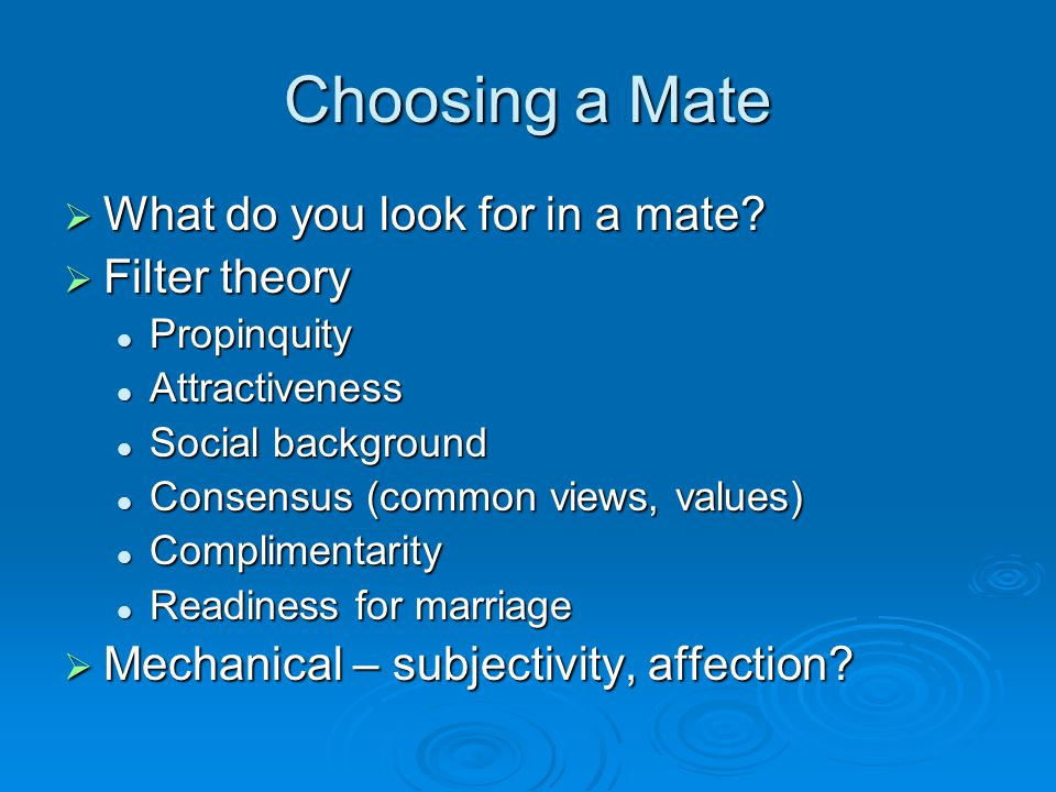 Choosing a Mate  What do you look for in a mate.