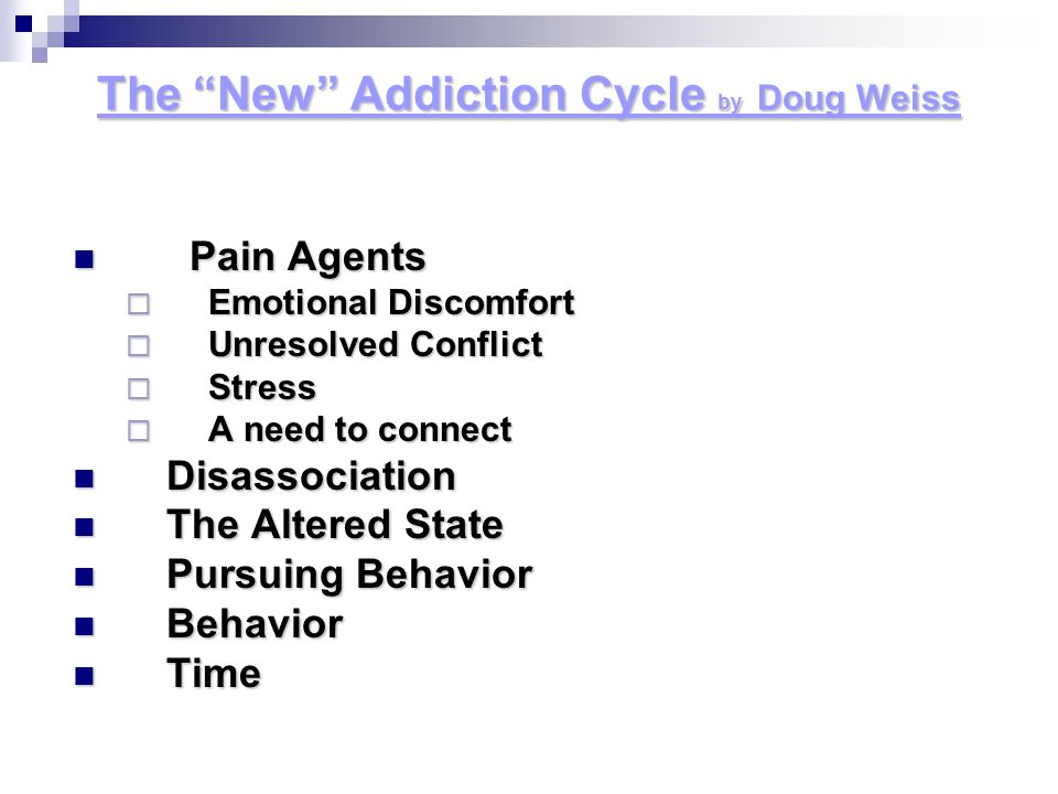 P Pain Agents EEEEmotional Discomfort UUUUnresolved Conflict SSSStress AAAA need to connect Disassociation The Altered State Pursuing