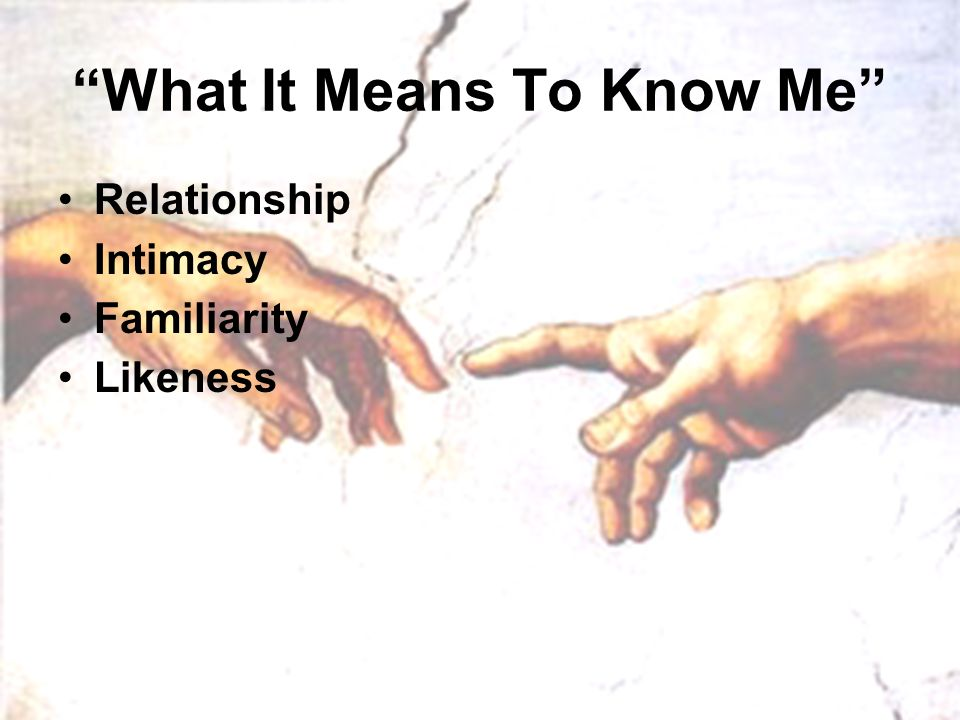 """What It Means To Know Me"" Relationship Intimacy Familiarity Likeness"