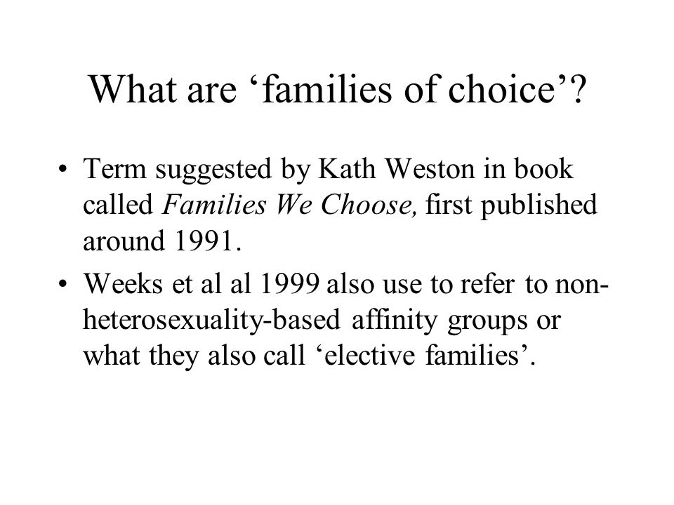 What are 'families of choice'.