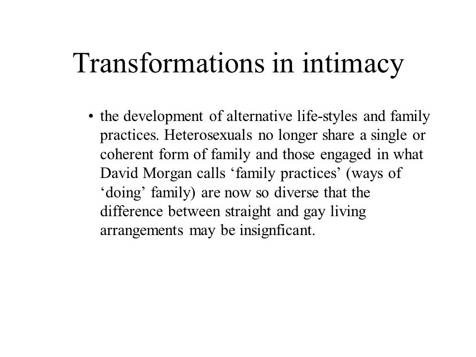 Transformations in intimacy the development of alternative life-styles and family practices.