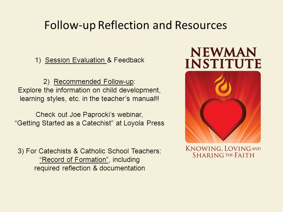 Follow-up Reflection and Resources 1) Session Evaluation & Feedback 2) Recommended Follow-up: Explore the information on child development, learning styles, etc.