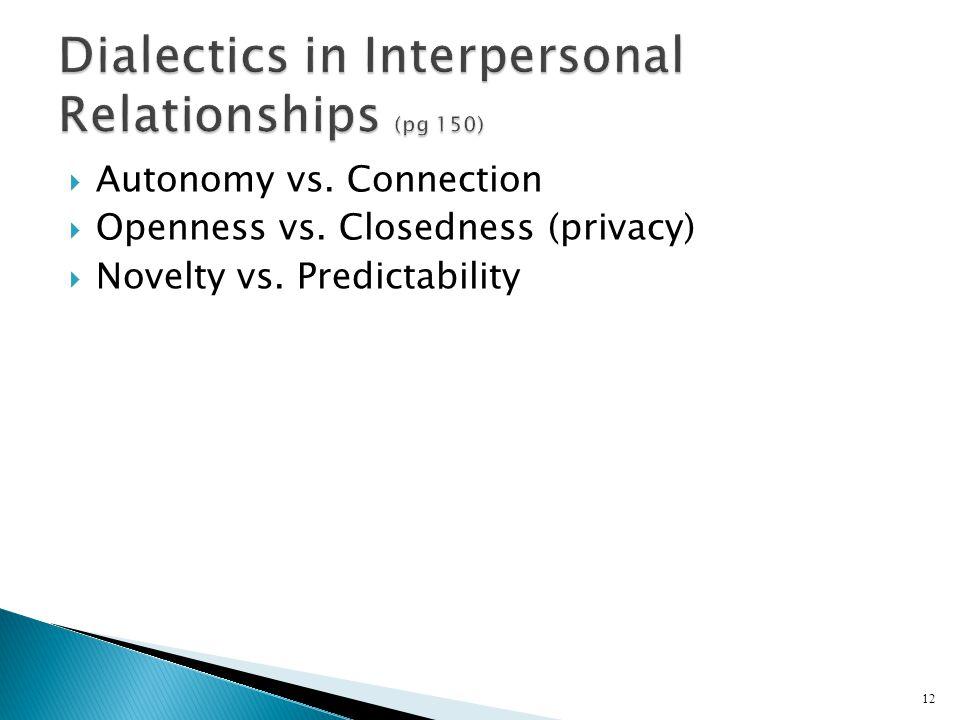  Autonomy vs. Connection  Openness vs. Closedness (privacy)  Novelty vs. Predictability 12