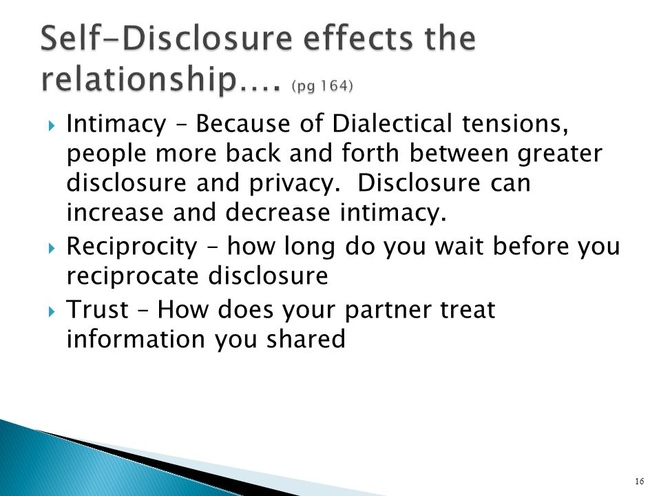  Intimacy – Because of Dialectical tensions, people more back and forth between greater disclosure and privacy.