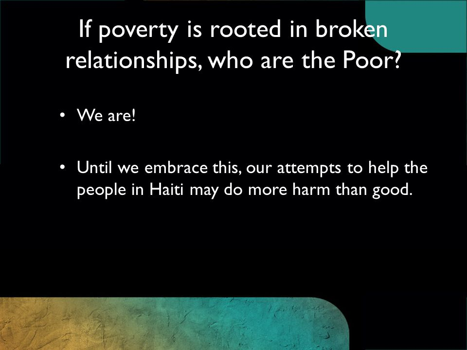 If poverty is rooted in broken relationships, who are the Poor.