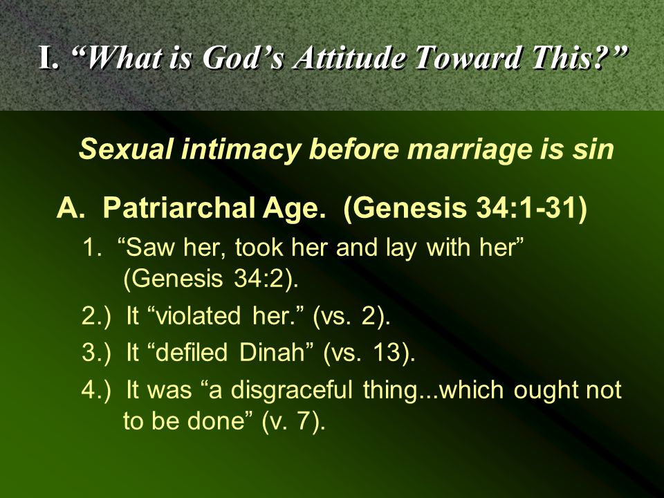 I. What is God's Attitude Toward This Sexual intimacy before marriage is sin A.