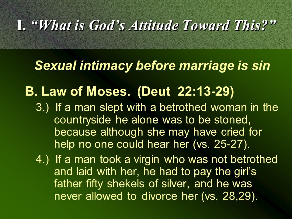 Sexual intimacy before marriage is sin C.Law of Christ.