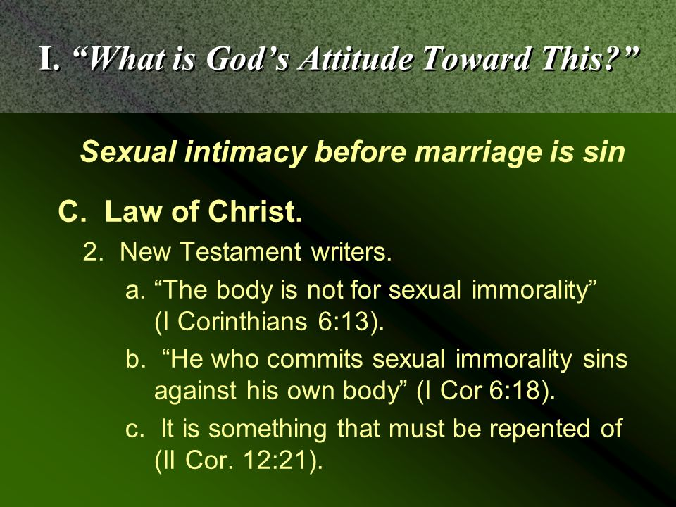 Sexual intimacy before marriage is sin C. Law of Christ.